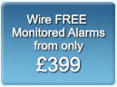 Wire FREE monitored alarms from only £399